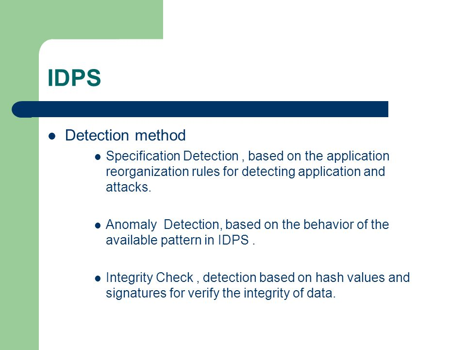 IDPS Detection method. Specification Detection , based on the application reorganization rules for detecting application and attacks.