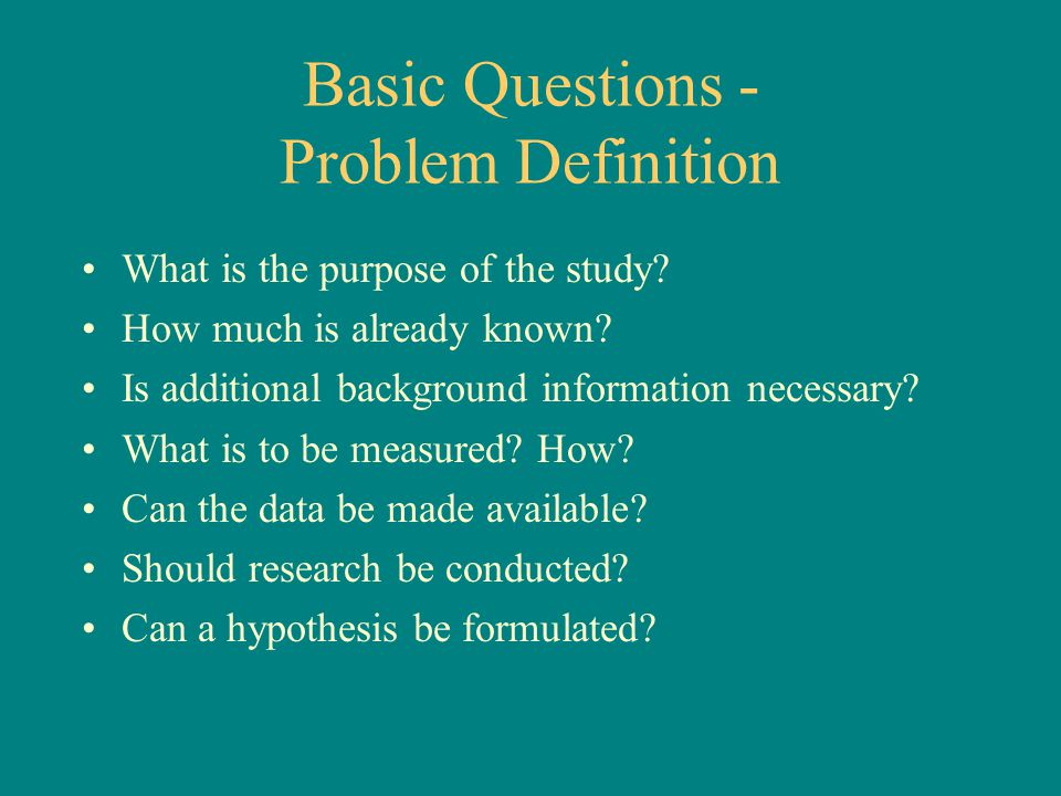 Basic Questions - Problem Definition