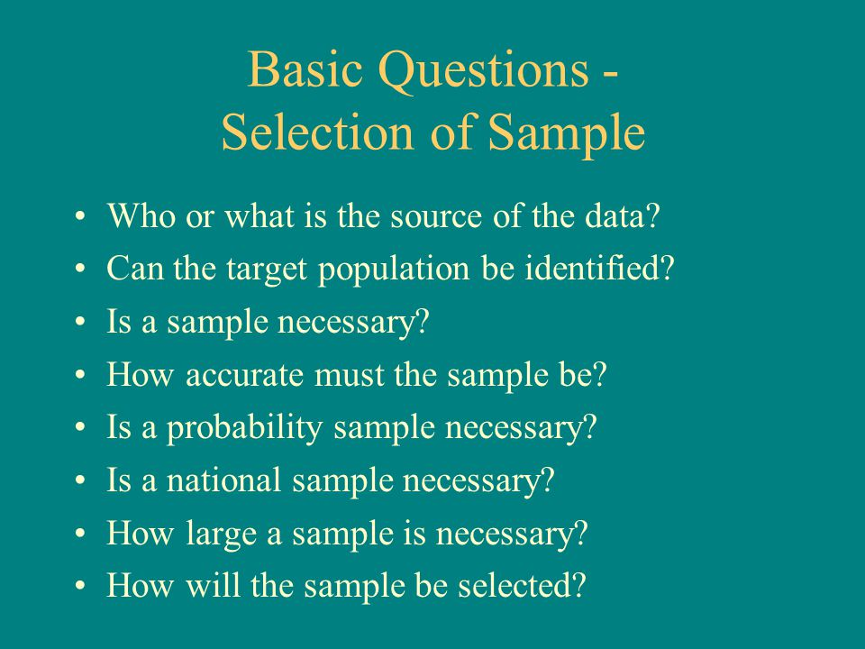 Basic Questions - Selection of Sample