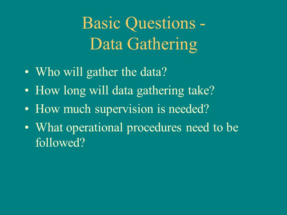 Basic Questions - Data Gathering