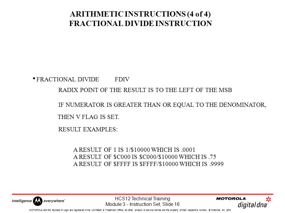 ARITHMETIC INSTRUCTIONS (4 of 4) FRACTIONAL DIVIDE INSTRUCTION