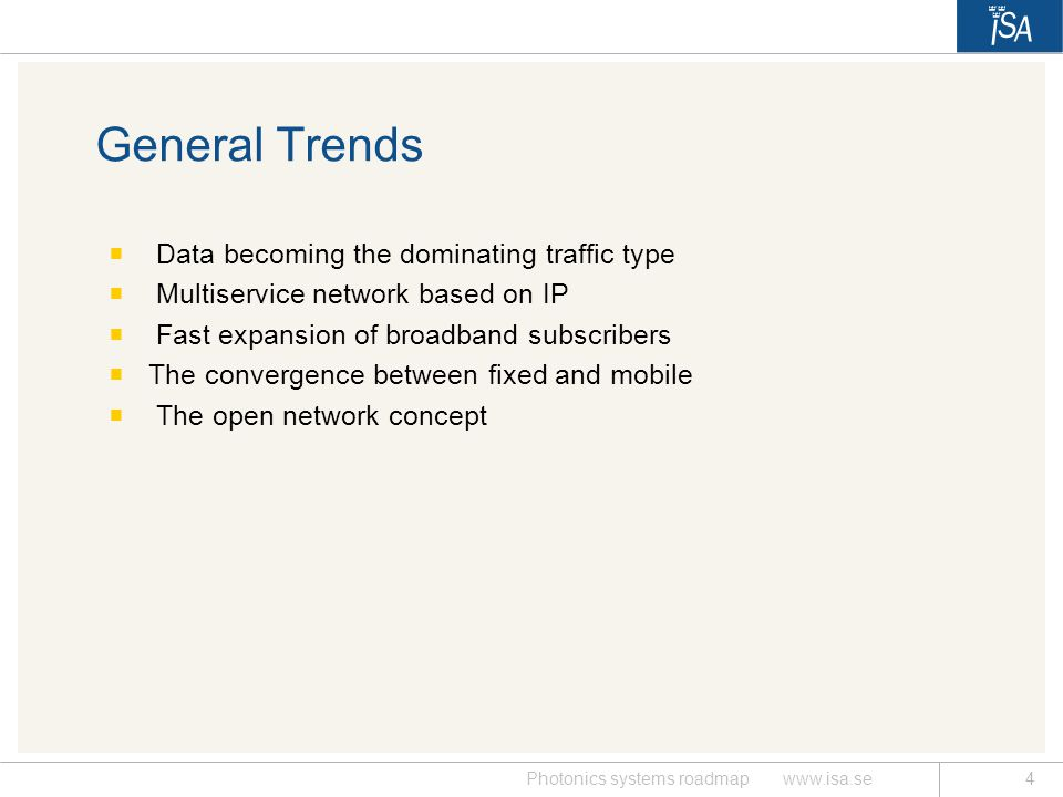 General Trends Data becoming the dominating traffic type