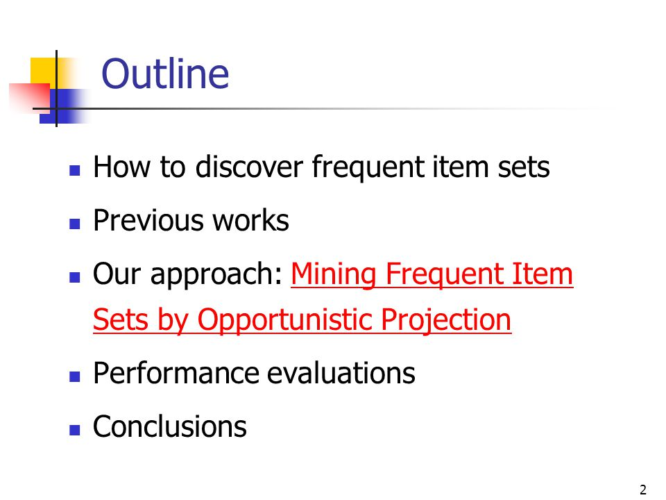 Outline How to discover frequent item sets Previous works