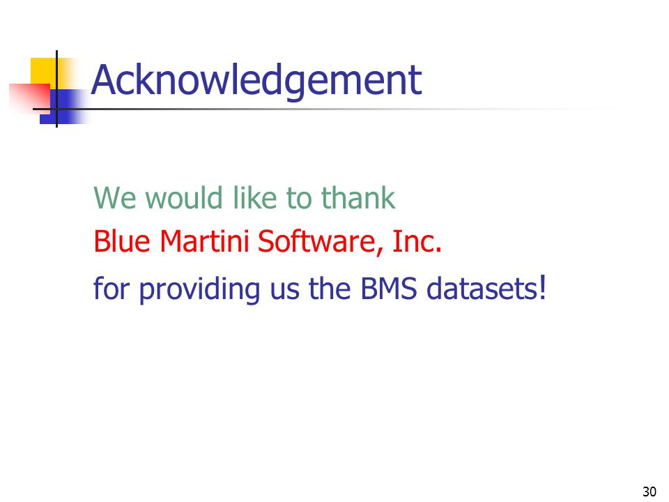 Acknowledgement We would like to thank Blue Martini Software, Inc.