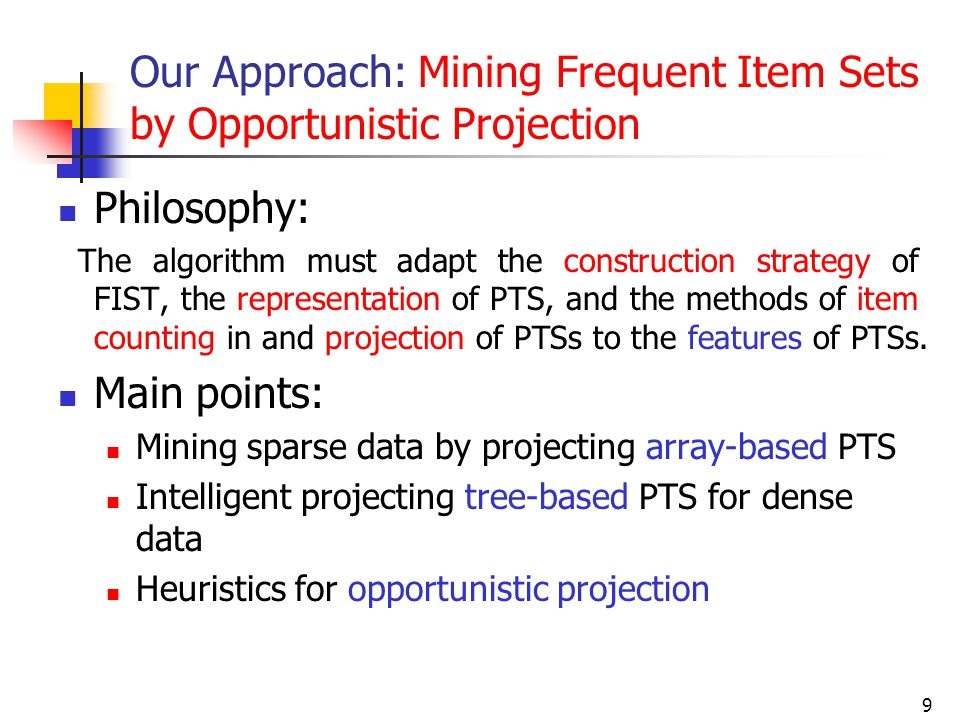 Our Approach: Mining Frequent Item Sets by Opportunistic Projection