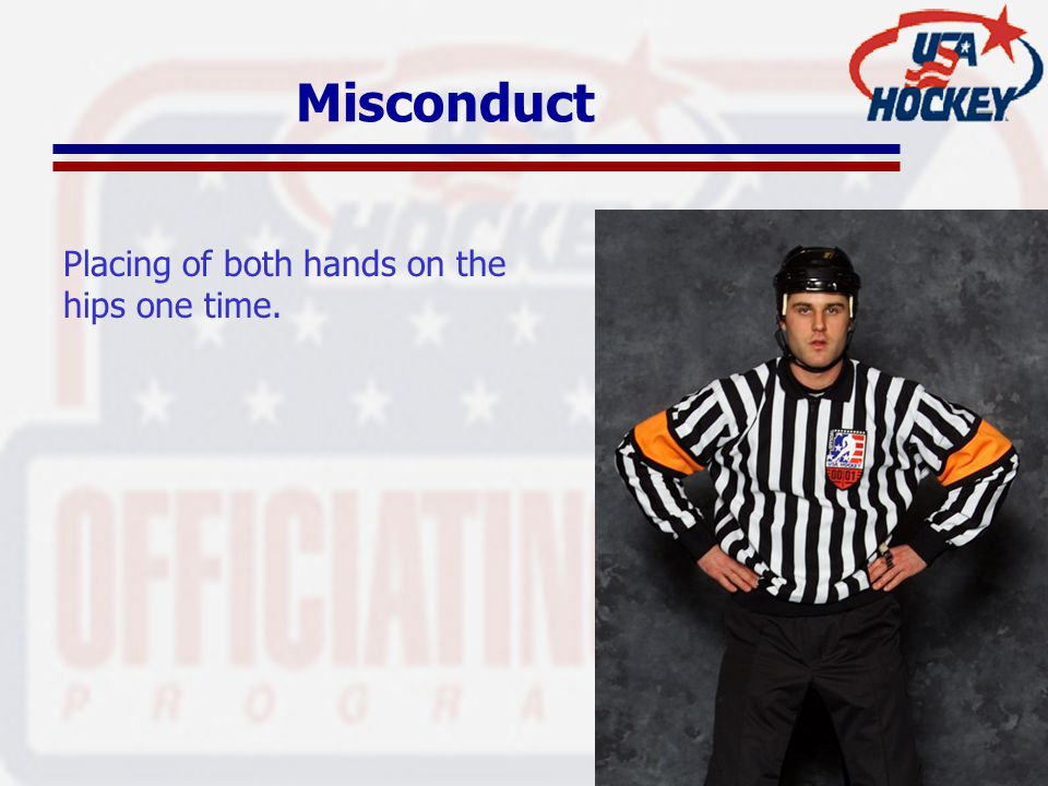 Misconduct Placing of both hands on the hips one time.