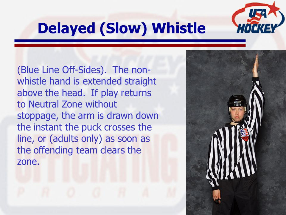 Delayed (Slow) Whistle