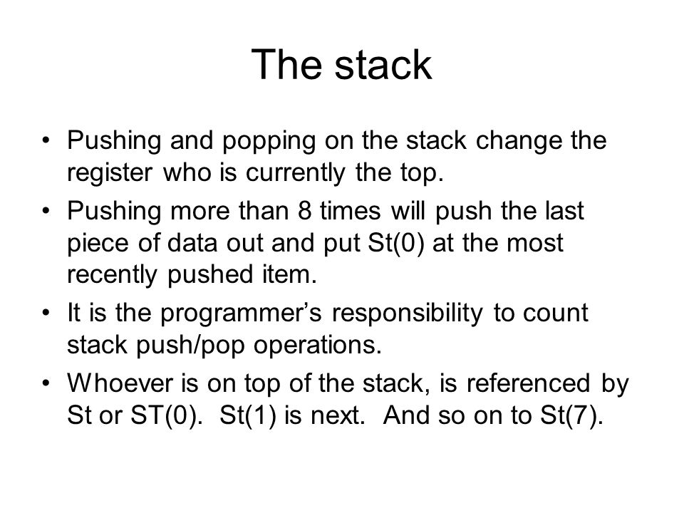 The stack Pushing and popping on the stack change the register who is currently the top.
