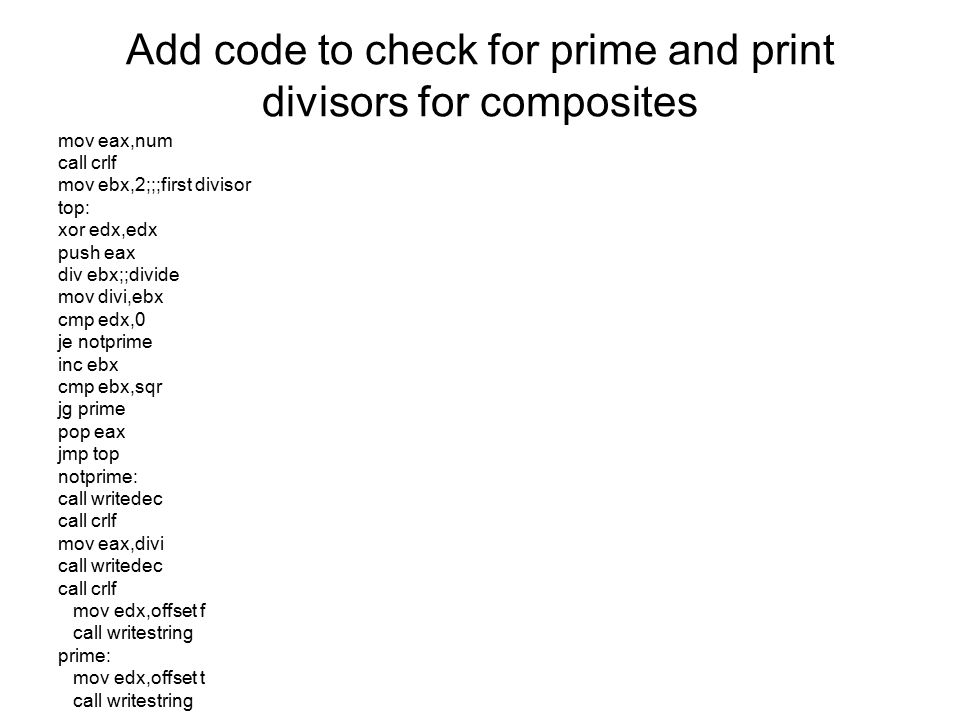 Add code to check for prime and print divisors for composites