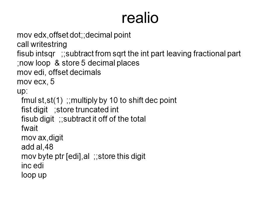 realio mov edx,offset dot;;decimal point call writestring