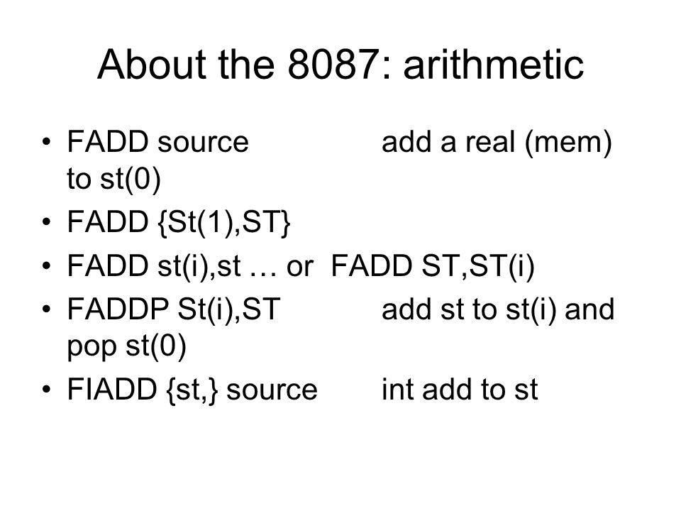 About the 8087: arithmetic FADD source add a real (mem) to st(0)