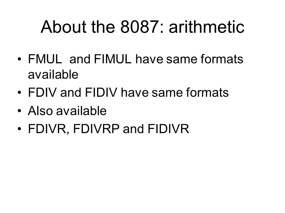About the 8087: arithmetic FMUL and FIMUL have same formats available