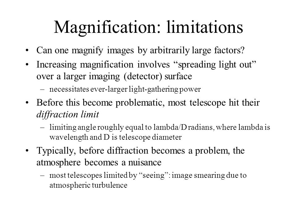 Magnification: limitations