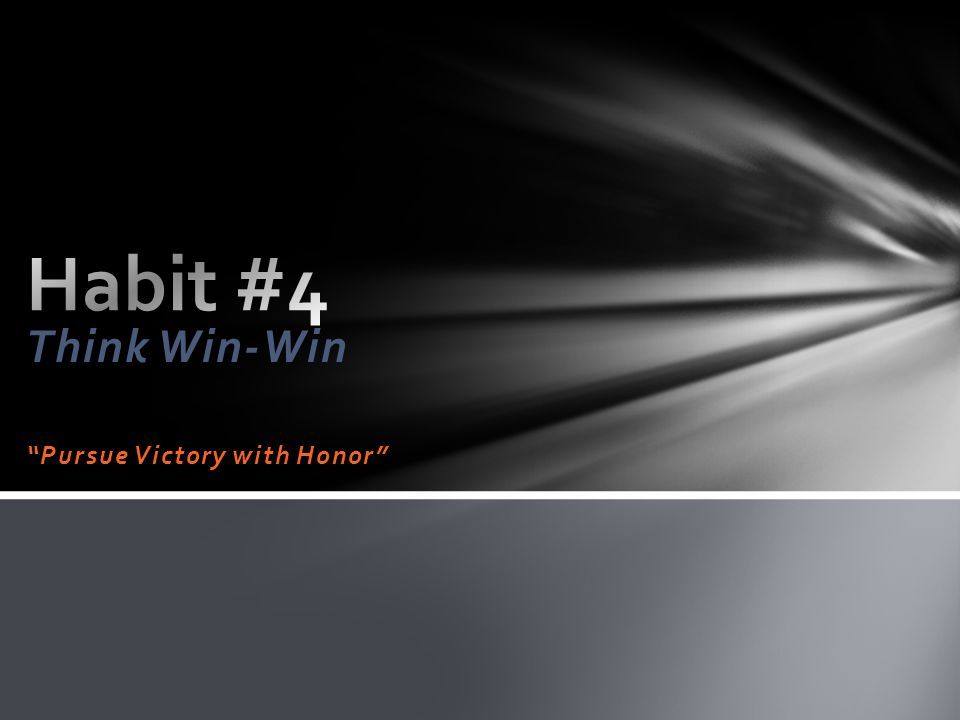 Think Win-Win Pursue Victory with Honor