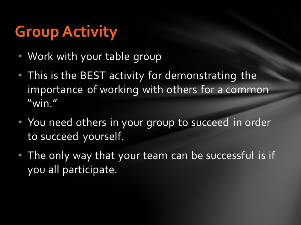 Group Activity Work with your table group