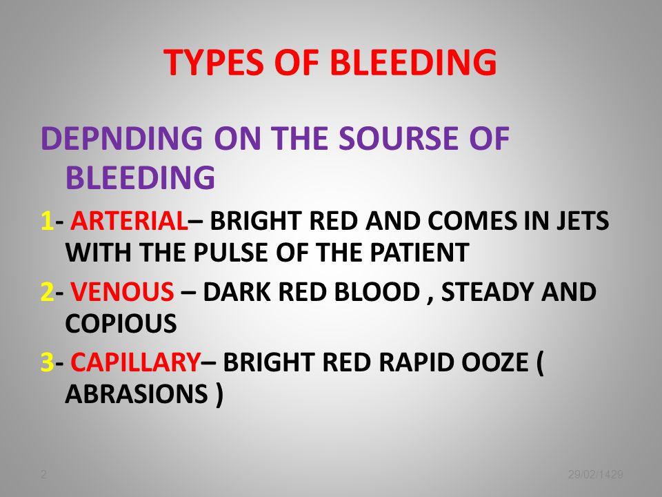 TYPES OF BLEEDING DEPNDING ON THE SOURSE OF BLEEDING