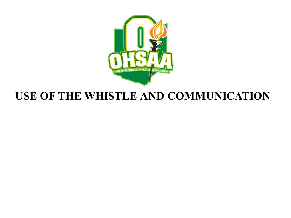USE OF THE WHISTLE AND COMMUNICATION
