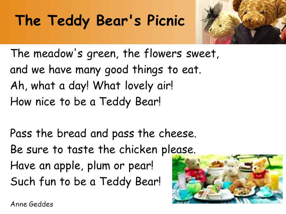 The Teddy Bear s Picnic The meadow s green, the flowers sweet,