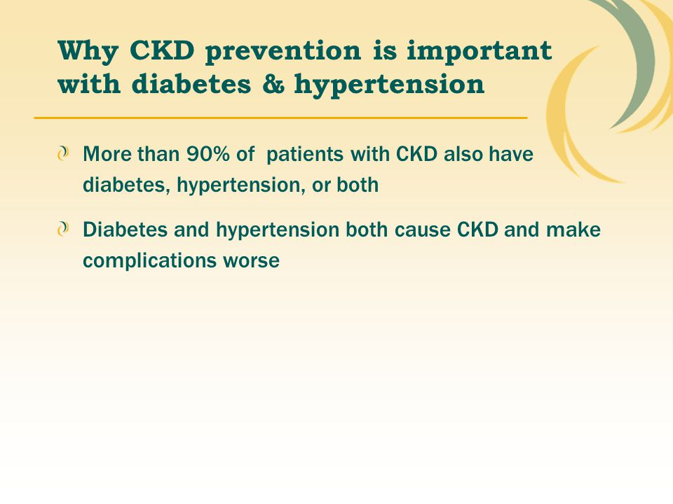 Why CKD prevention is important with diabetes & hypertension