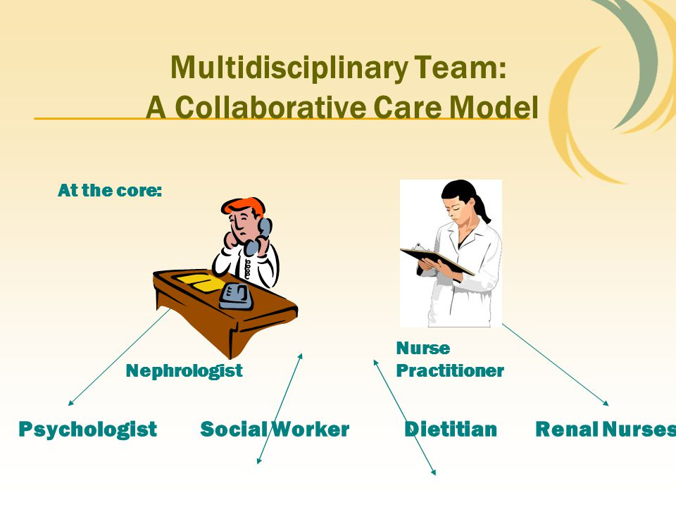 Multidisciplinary Team: A Collaborative Care Model