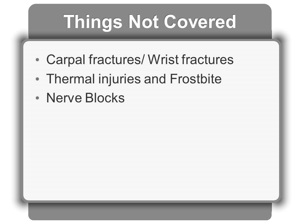 Things Not Covered Carpal fractures/ Wrist fractures