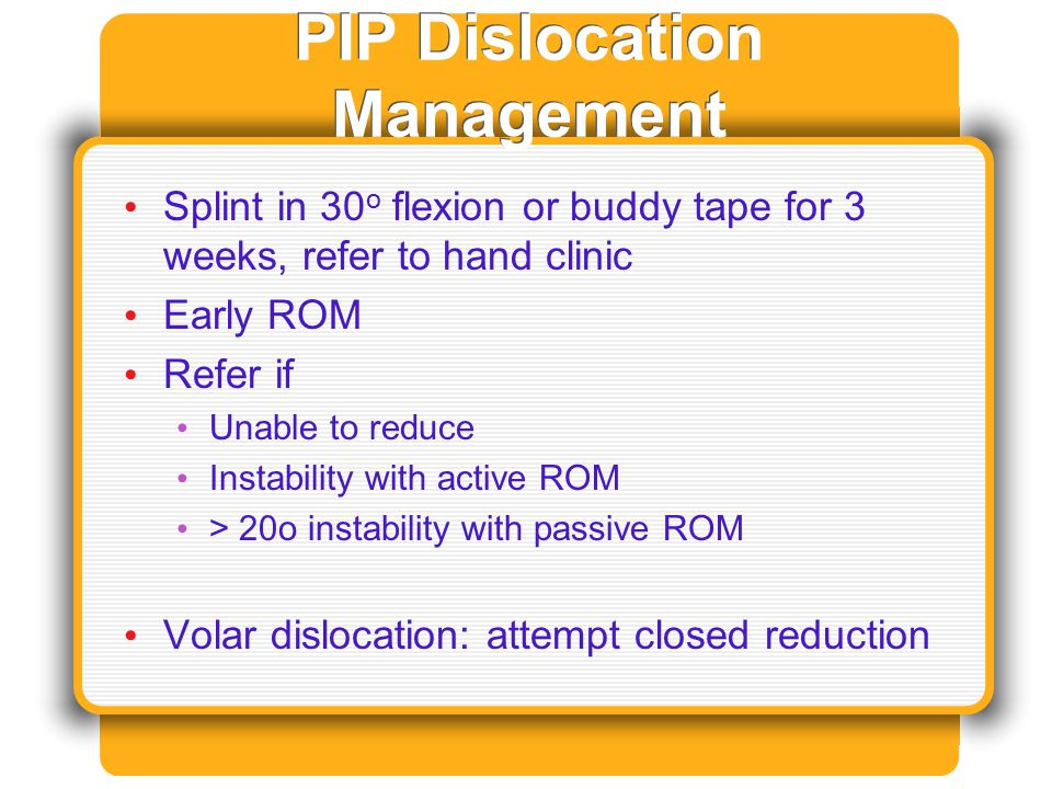 PIP Dislocation Management