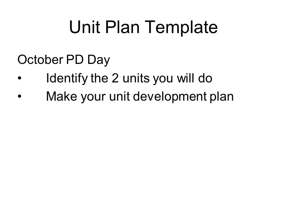 Unit Plan Template October PD Day Identify the 2 units you will do