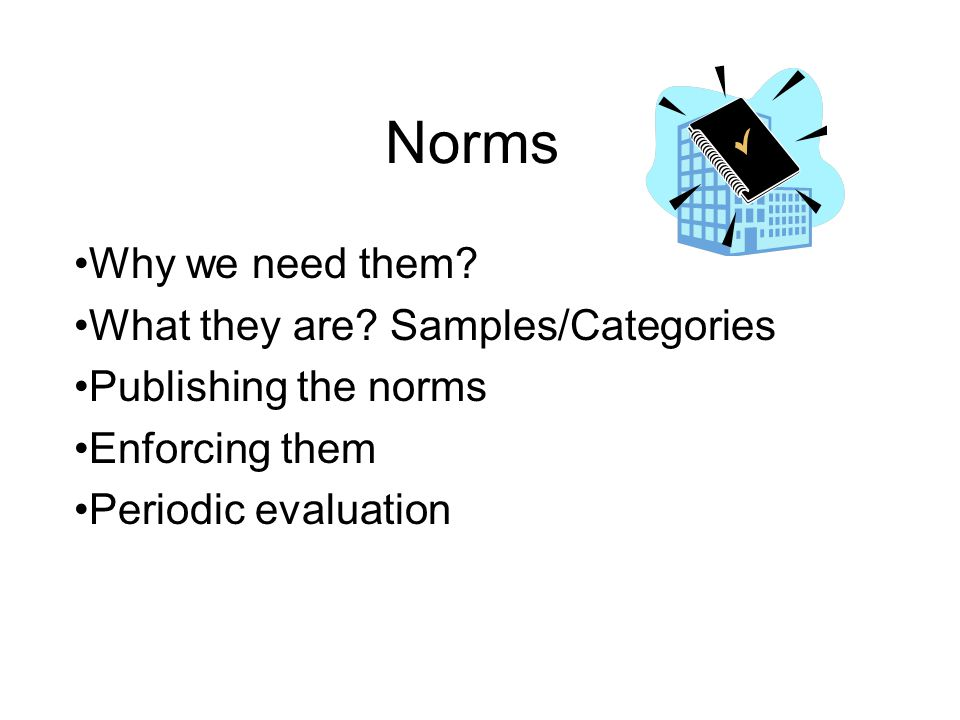Norms Why we need them What they are Samples/Categories