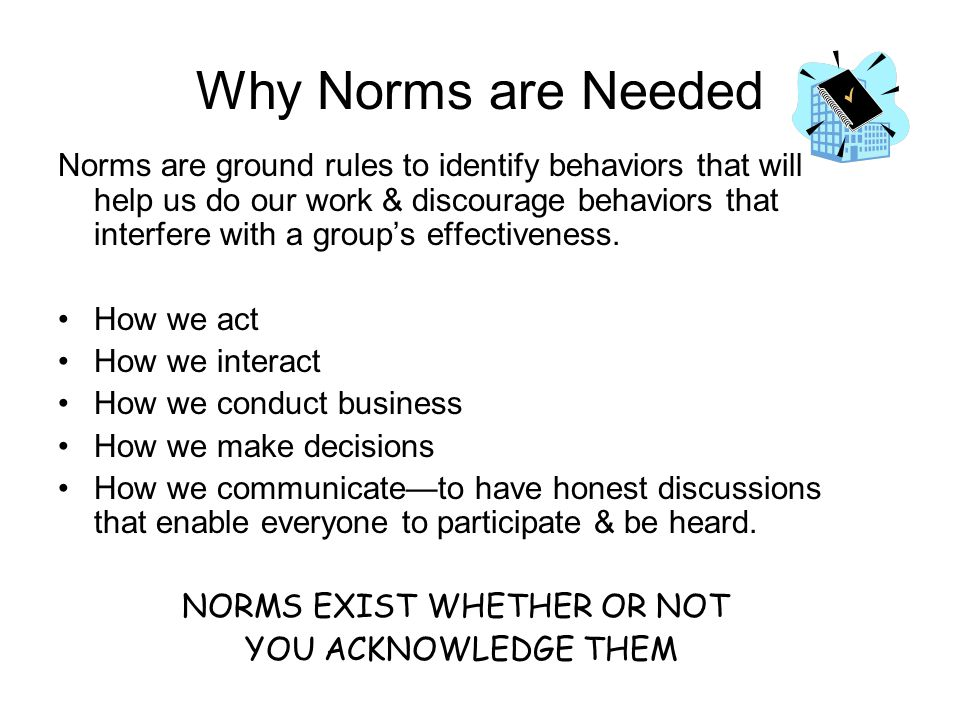 NORMS EXIST WHETHER OR NOT