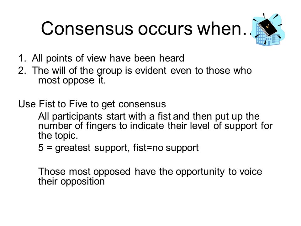 Consensus occurs when…