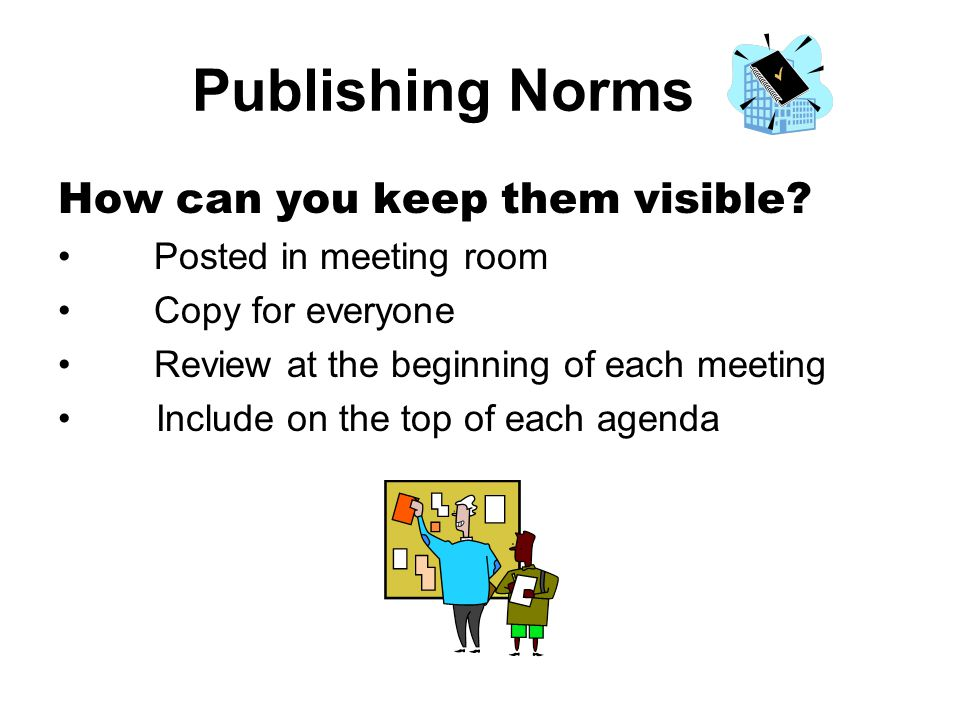 Publishing Norms How can you keep them visible Posted in meeting room