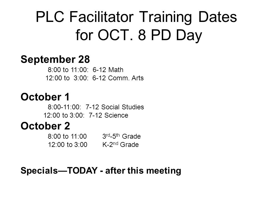 PLC Facilitator Training Dates for OCT. 8 PD Day