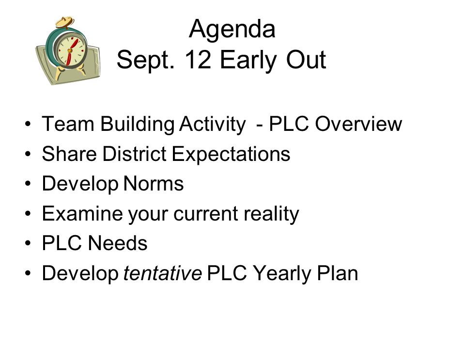 Agenda Sept. 12 Early Out Team Building Activity - PLC Overview