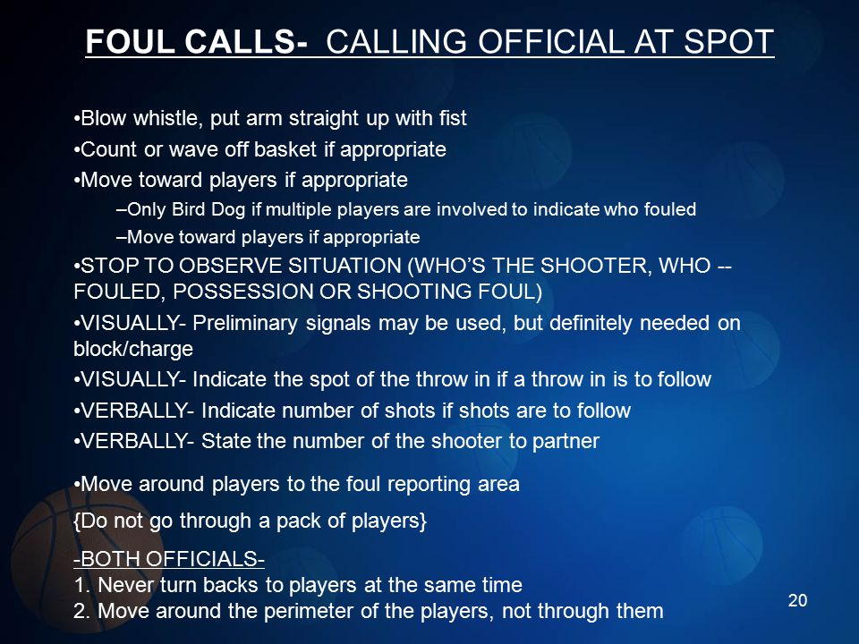 FOUL CALLS- CALLING OFFICIAL AT SPOT