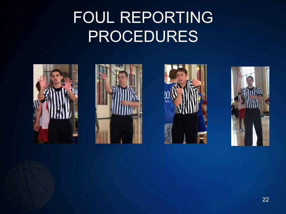 FOUL REPORTING PROCEDURES