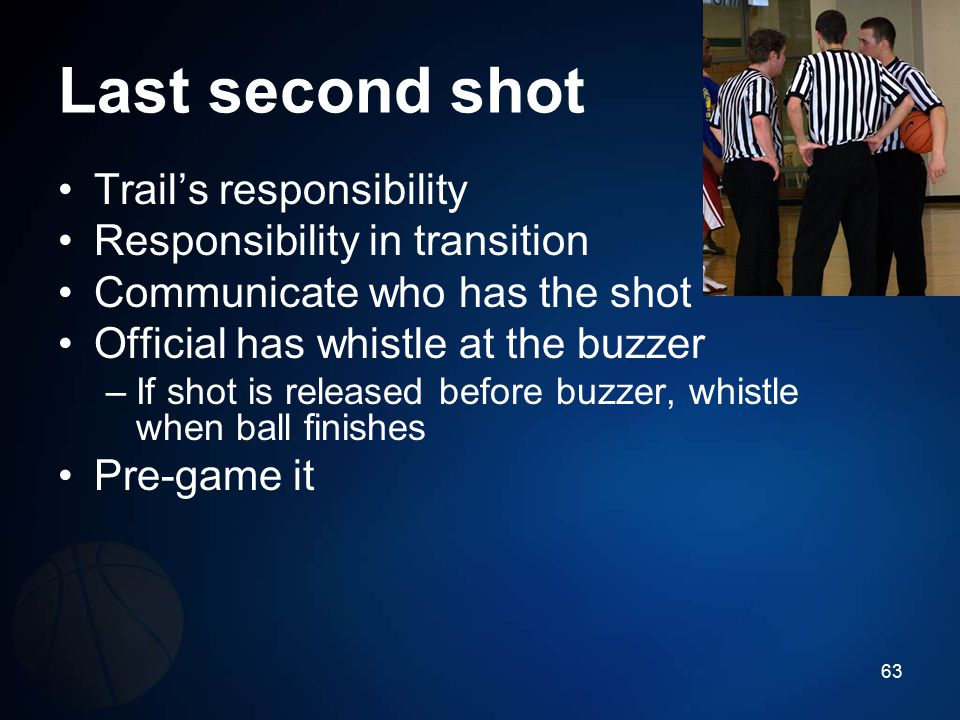 Last second shot Trail's responsibility Responsibility in transition