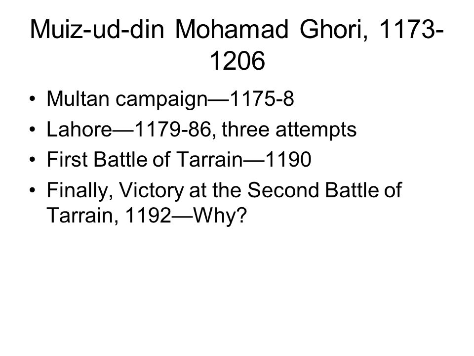 Muiz-ud-din Mohamad Ghori, 1173-1206