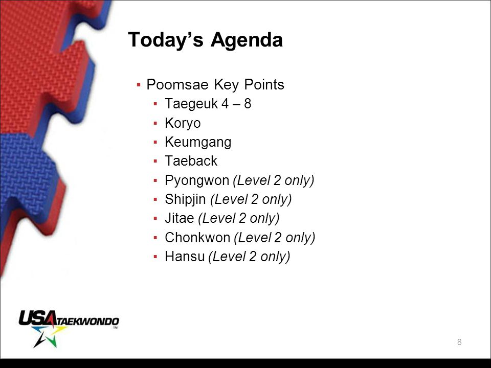Today's Agenda Poomsae Key Points Taegeuk 4 – 8 Koryo Keumgang Taeback