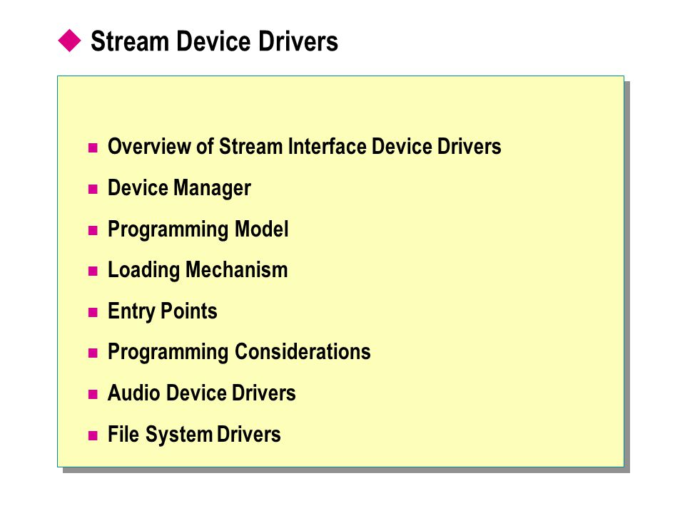 Stream Device Drivers Overview of Stream Interface Device Drivers