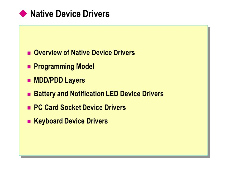 Native Device Drivers Overview of Native Device Drivers