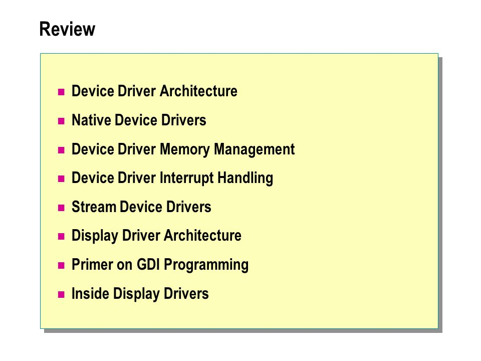 Review Device Driver Architecture Native Device Drivers