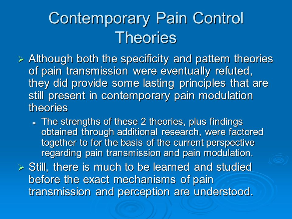 Contemporary Pain Control Theories