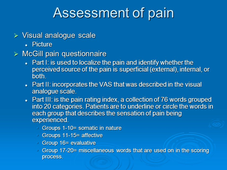 Assessment of pain Visual analogue scale McGill pain questionnaire
