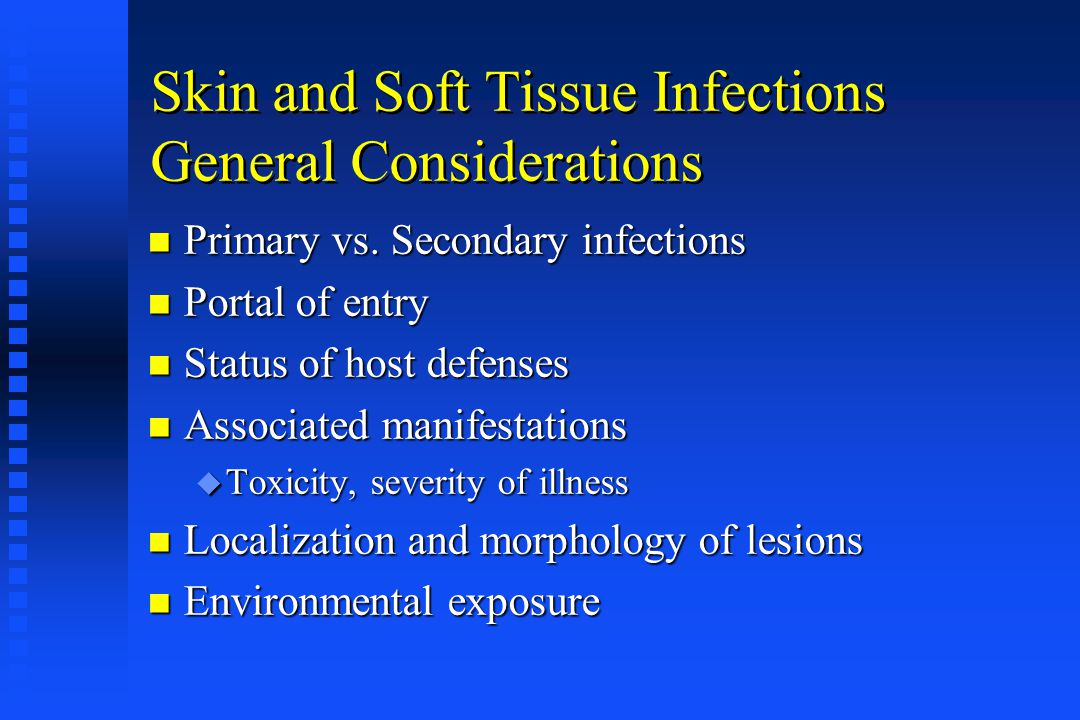 Skin and Soft Tissue Infections General Considerations