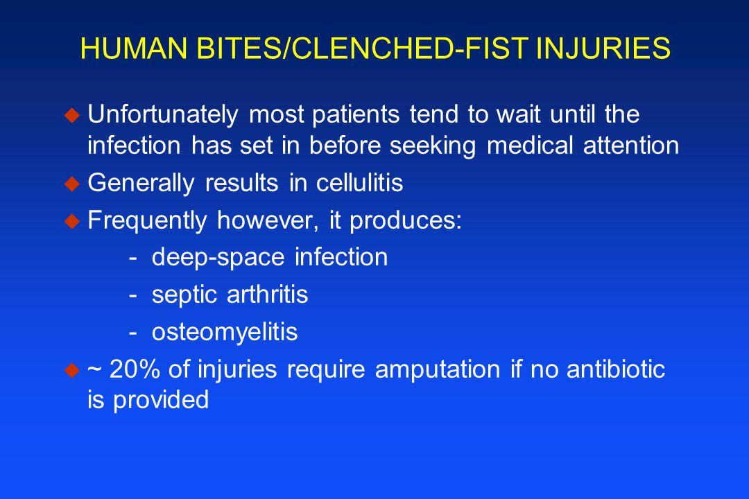 HUMAN BITES/CLENCHED-FIST INJURIES