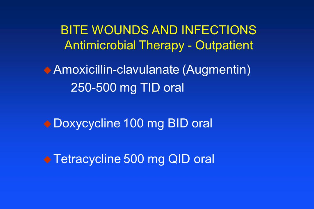 BITE WOUNDS AND INFECTIONS Antimicrobial Therapy - Outpatient