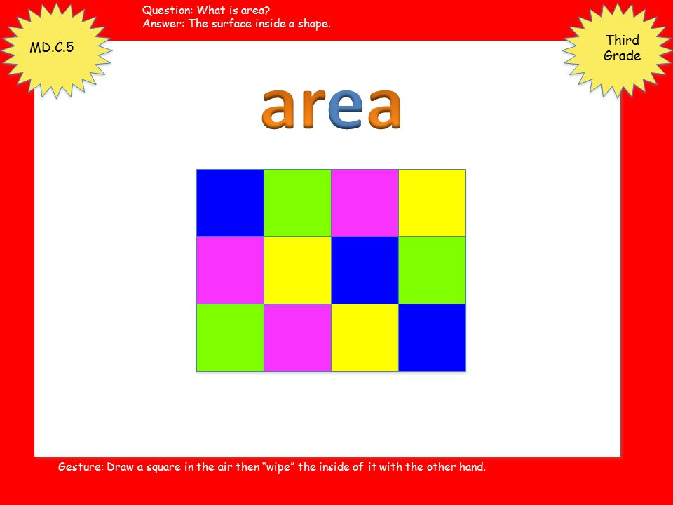 area Third Grade MD.C.5 Question: What is area