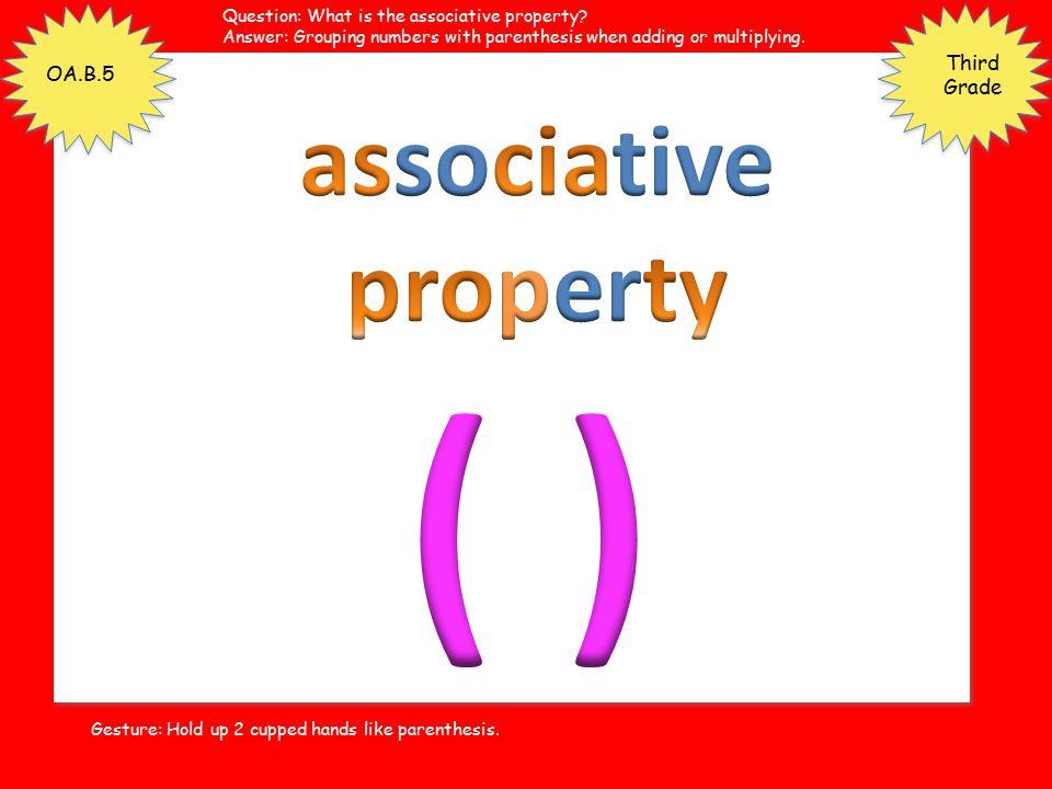 ( ) associative property Third Grade OA.B.5