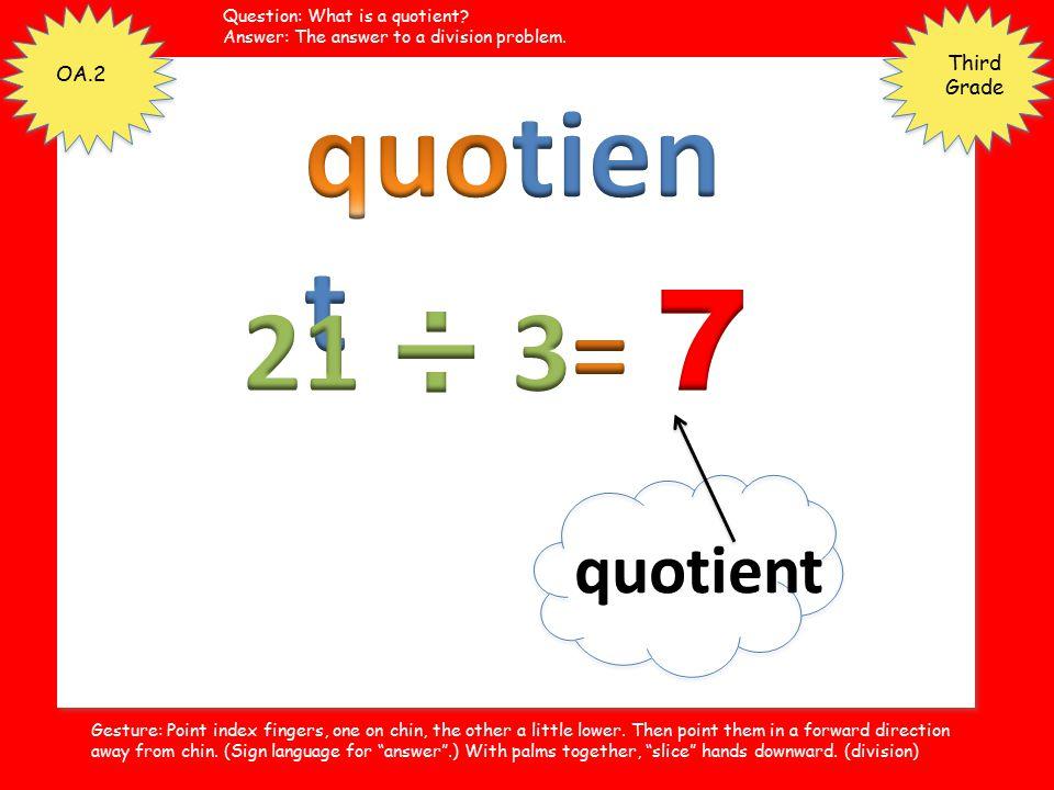 quotient 21 ÷ 3= 7 quotient Third Grade OA.2