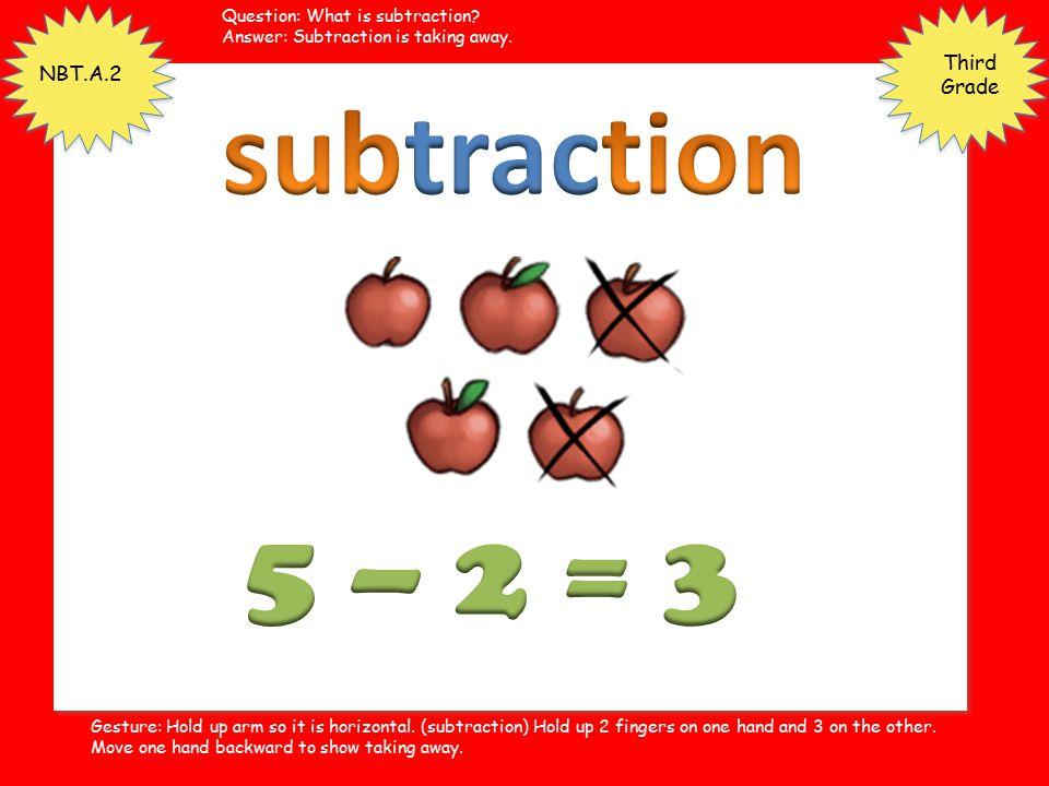 subtraction 5 – 2 = 3 Third Grade NBT.A.2